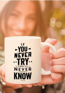 kubek z nadrukiem If You Never Try You'll Never Know
